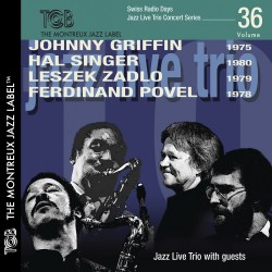 Johnny Griffin / Hal Singer / Laszek Zadlo / Ferdinand Povel - Swiss Radio Days vol. 36