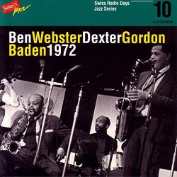 Ben Webster / Dexter Gordon - Swiss Radio Days vol. 10
