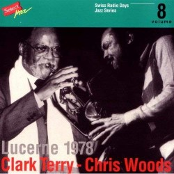 Clark Terry / Chris Woods - Swiss Radio Days vol. 8