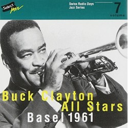 Buck Clayton & All Stars - Swiss Radio Days vol. 7