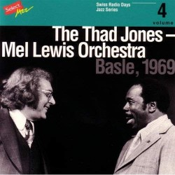 The Thad Jones - Mel Lewis Orchestra - Swiss Radio Days vol. 4