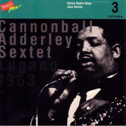Cannonball Adderley Sextet - Swiss Radio Days vol. 3